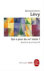 Vente Livre Numérique : Qui a peur du XXIe siècle ? (Questions de principe, 13)  - Bernard-Henri Lévy