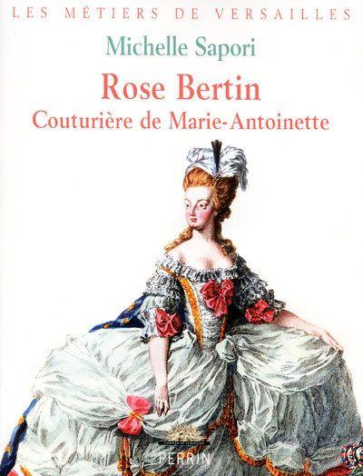 Rose Bertin ; couturière de Marie-Antoinette