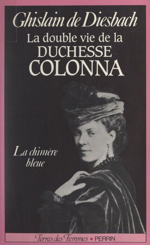La double vie de la duchesse Colonna, 1836-1879