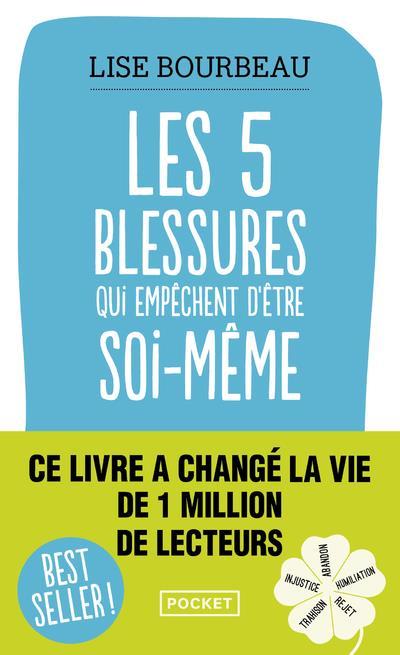 Les Cinq Blessures Qui Empechent D'Etre Soi-Meme