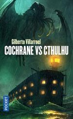 Lord Cochrane T.1 ; Cochrane vs Cthulhu