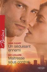 Vente EBooks : Un séduisant ennemi - Maîtresse sous contrat (Harlequin Passions)  - Day Leclaire - Anna Cleary