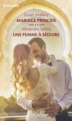 Vente EBooks : Mariage princier - Une femme à séduire  - Susan Mallery - Alexandra Sellers