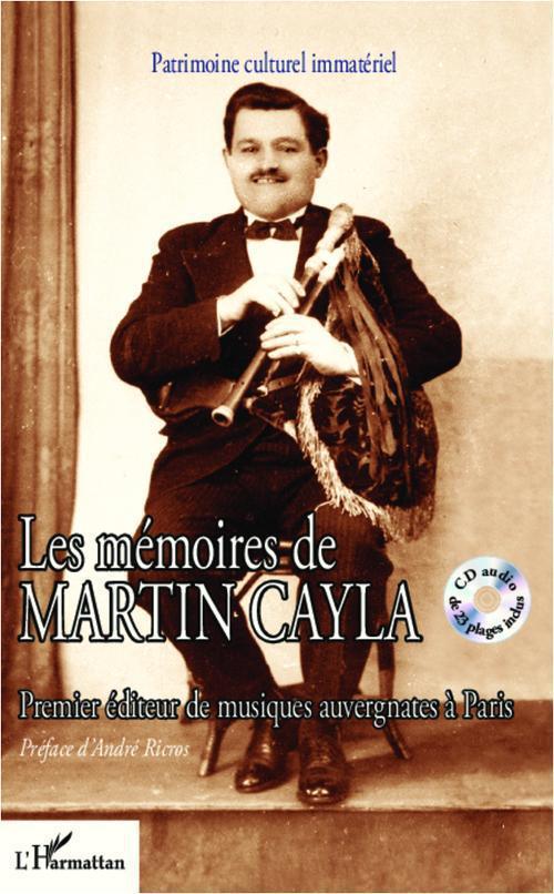 les mémoires de Martin Cayla ; premier éditeur de musiques auvergnates à Paris
