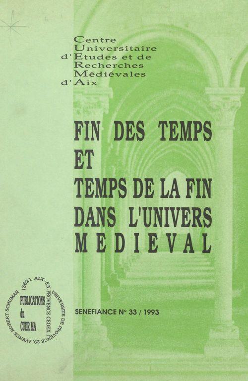 Fin des temps et temps de la fin dans l'univers médiéval  - Centre universitaire d'études et de recherches médiévales d'Aix
