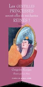 Couverture de Les Gentilles Princesses Seront-Elles De Mechantes Reines ?