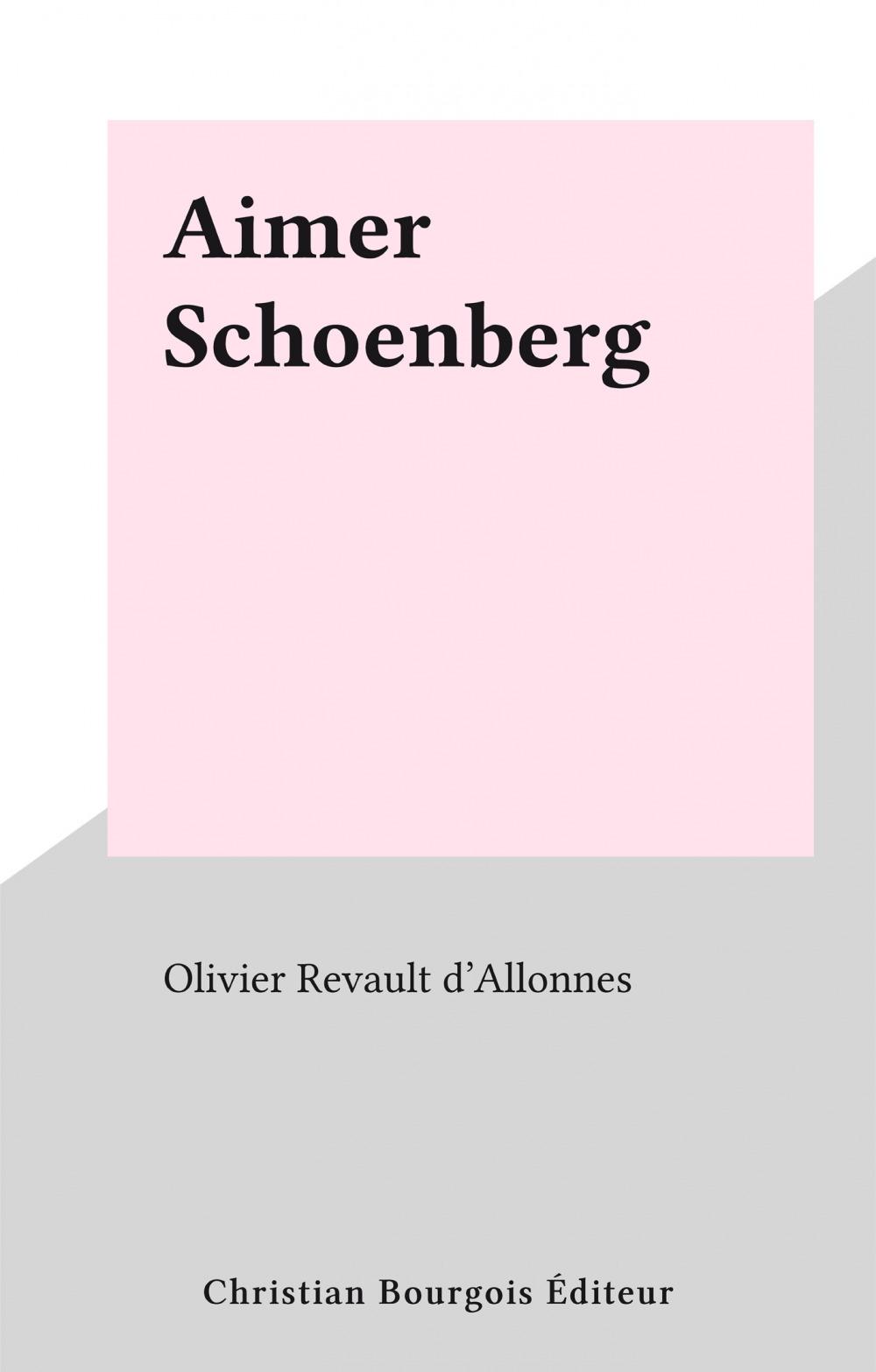Aimer Schoenberg