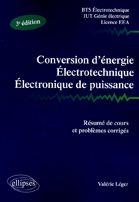 Conversion D'Energie Electrotechnique Electronique De Puissance 3e Edition Resume De Cours Et Probl.