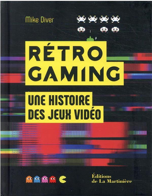 Rétro gaming ; une histoire des jeux vidéo