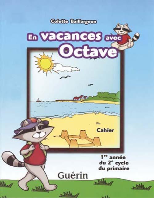 en vacaces avec Octave ; cahier de révision ; 3e année ; ce2