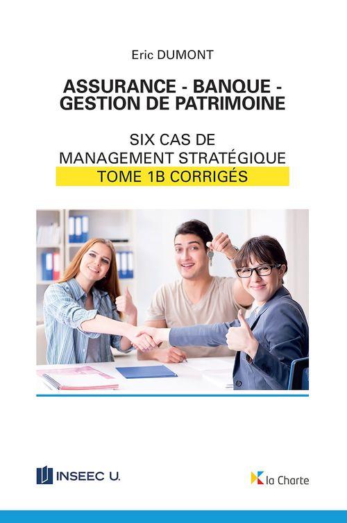 Assurance - Banque - Gestion de patrimoine - Tome 1b