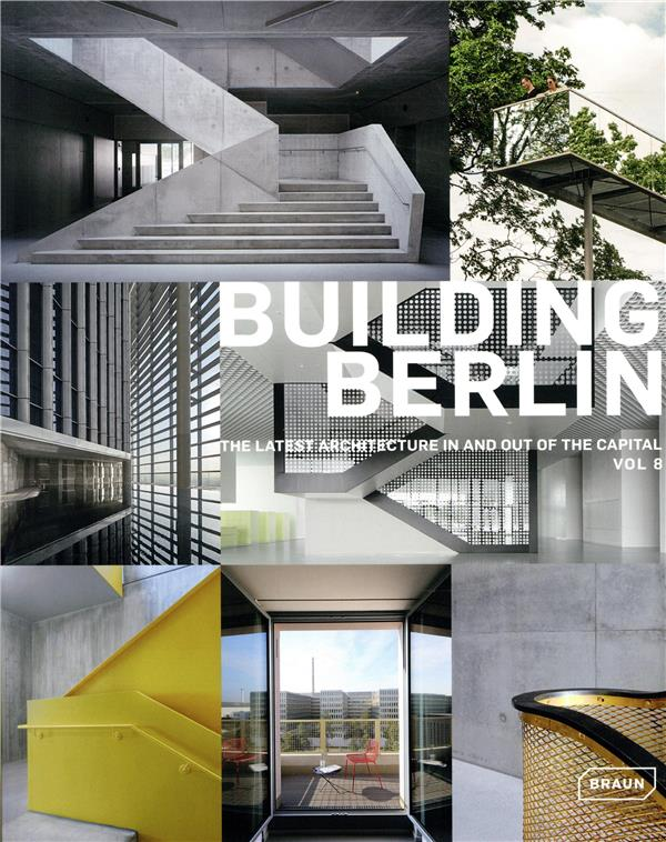 Building Berlin v.8 ; the latest architecture in and out of the capital