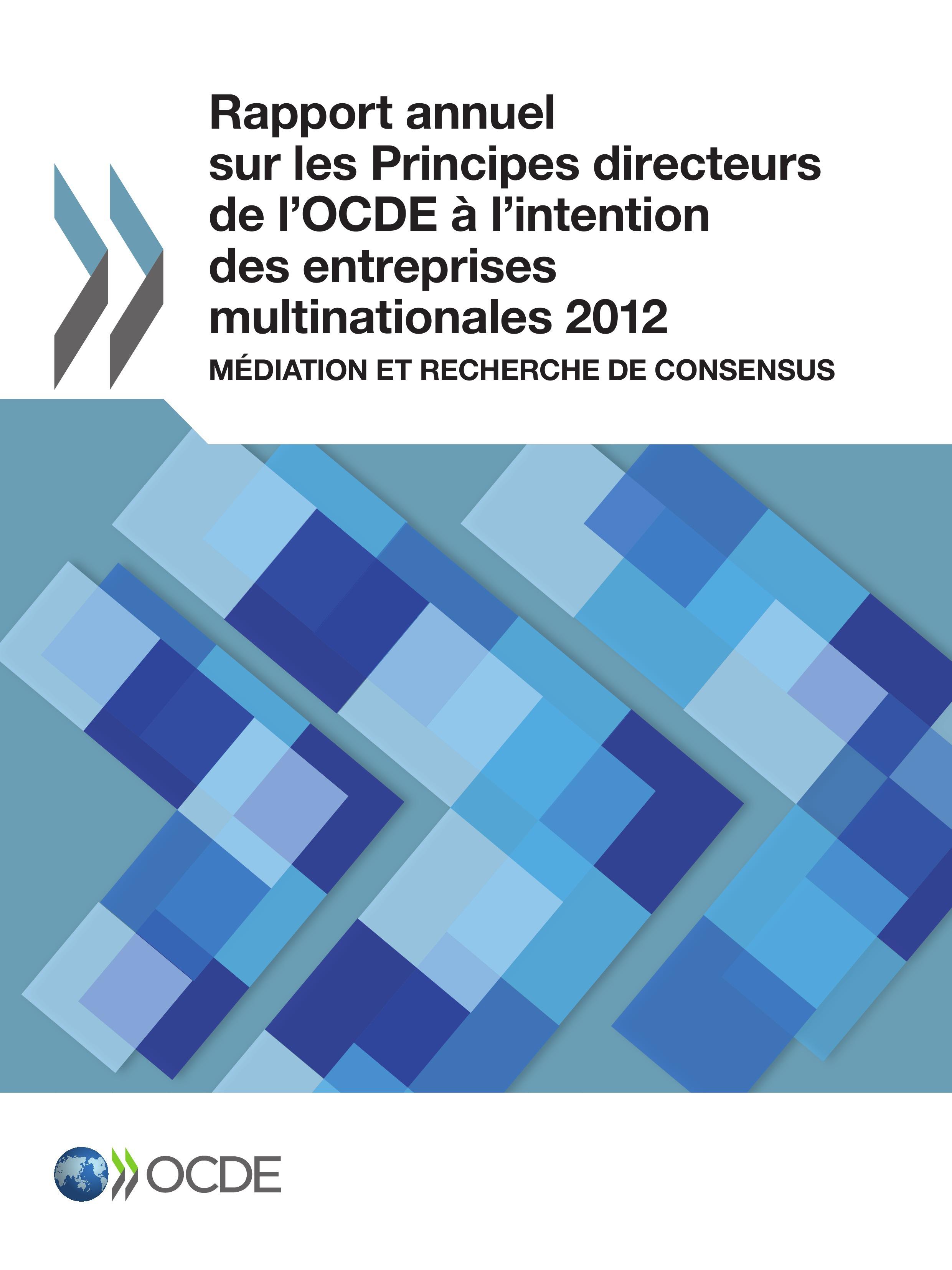 Rapport annuel sur les Principes directeurs de l'OCDE à l'intention des entreprises multinationales 2012