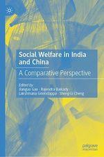 Social Welfare in India and China  - Cheng Sheng Li - Rajendra Baikady - Lakshmana Govindappa - Jianguo Gao