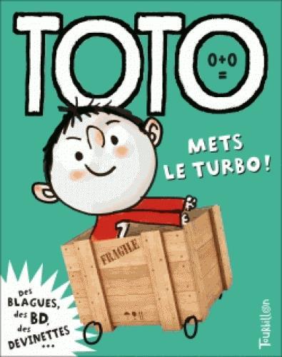 Toto le super-zéro ! T.10 ; Toto mets le turbo !
