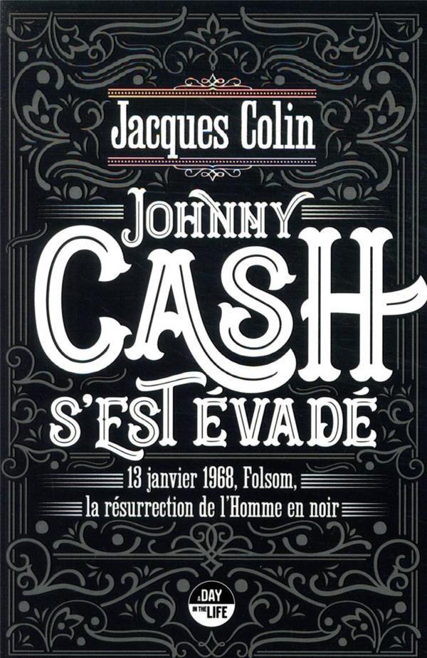 Johnny Cash s'est évadé ; 13 janvier 1968, Folsom, la résurrection de l'homme noir