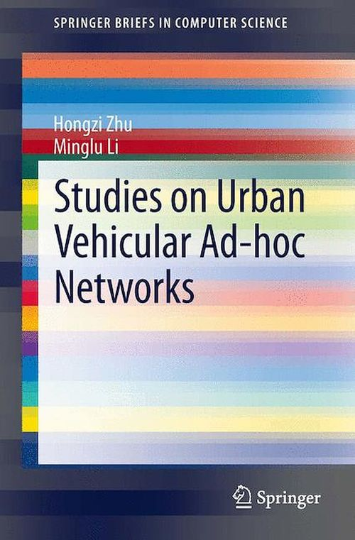 Studies on Urban Vehicular Ad-hoc Networks  - Minglu Li  - Hongzi Zhu