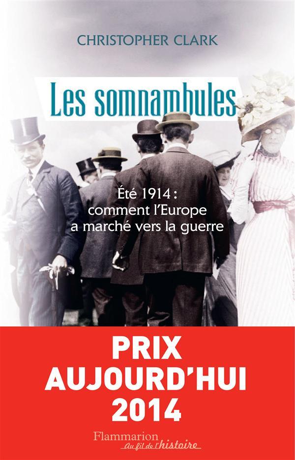 les somnambules ; été 1914 : comment l'Europe a marché vers la guerre