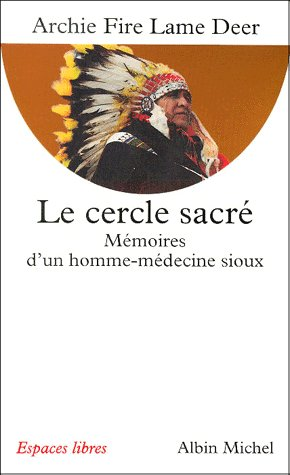 LE CERCLE SACRE - MEMOIRES D'UN HOMME-MEDECINE SIOUX