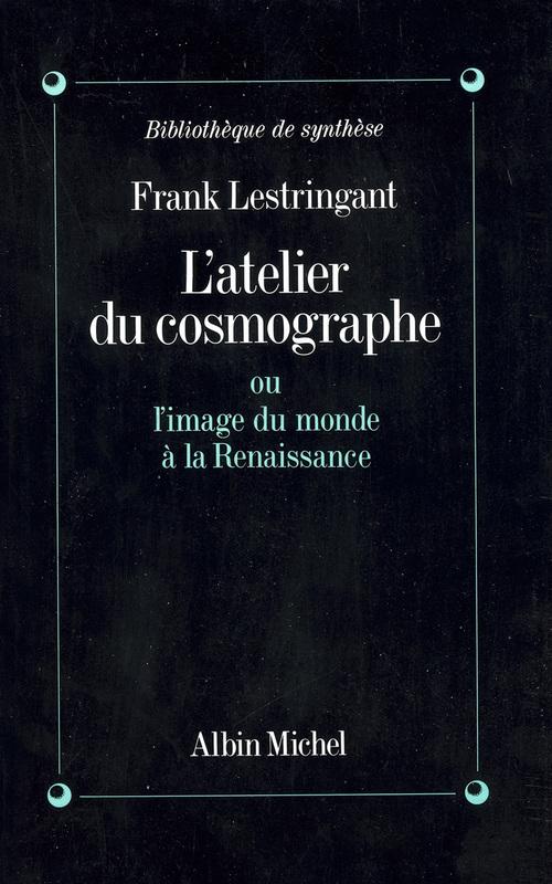 l'atelier du cosmographe ; ou l'image du monde à la Renaissance