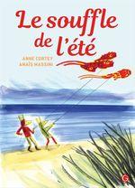 Le souffle de l'été  - Anne Cortey - Anais Massini