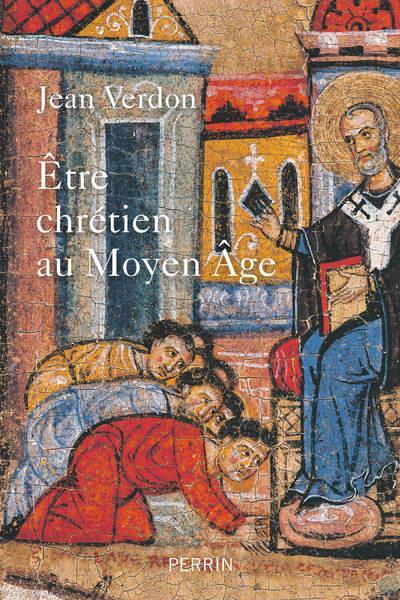 ETRE CHRETIEN AU MOYEN-ÂGE VERDON, JEAN