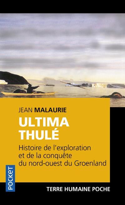 ultima Thulé ; histoire de l'exploration et de la conquête du nord-ouest du Groenland