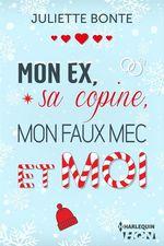 Vente Livre Numérique : Mon ex, sa copine, mon faux mec et moi  - Juliette Bonte