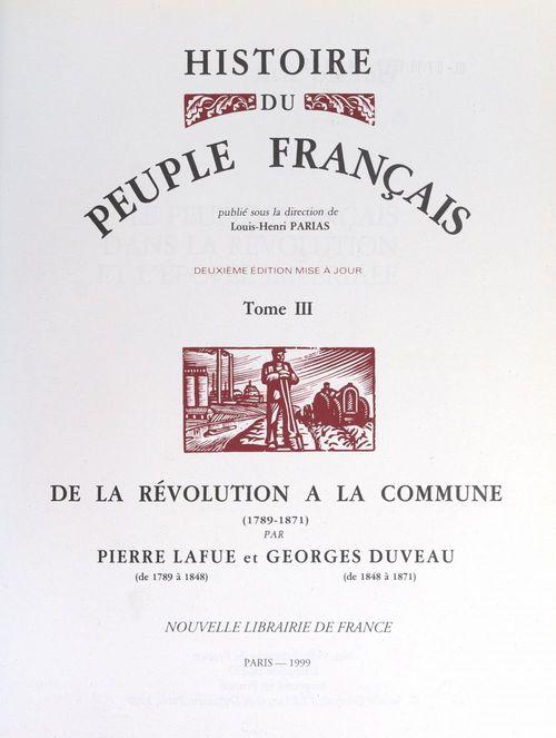 Histoire du peuple français (3). De la Révolution à la Commune, 1789-1871