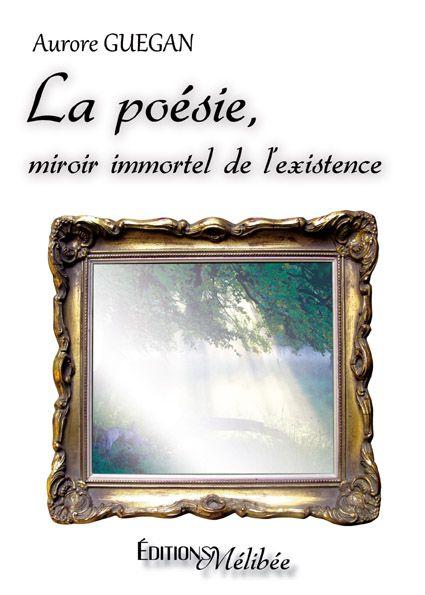 La poésie, miroir immortel de l'existence