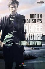 Marée noire  - Josh Lanyon