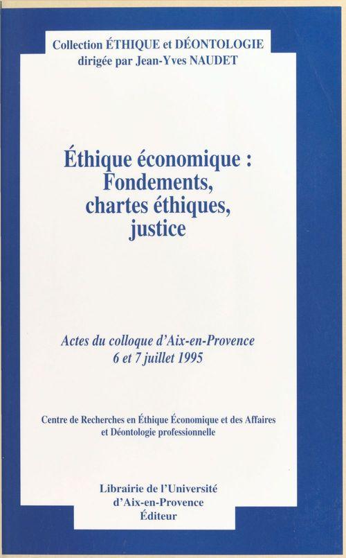 Éthique économique : fondements, chartes éthiques, justice