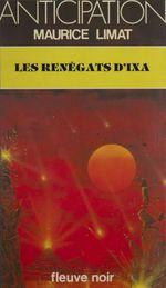 Les Renégats d'Ixa  - Maurice Limat