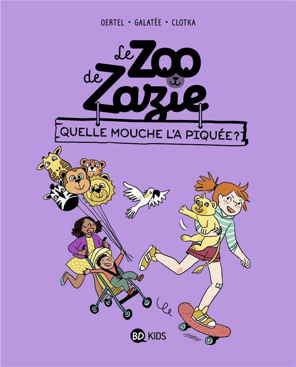 Le zoo de Zazie T.2 ; quelle mouche l'a piquée ?