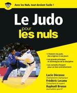 Le Judo pour les Nuls grand format  - Raphaël BROSSE - Frédéric LECANU - Lucie DÉCOSSE