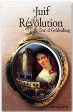 Le Juif de la Révolution  - Daniel Goldenberg