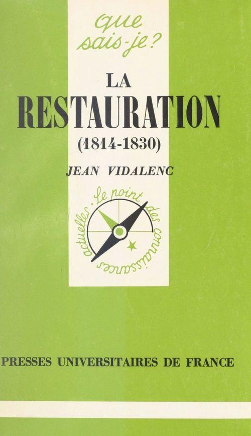 La Restauration, 1814-1830  - Jean Vidalenc