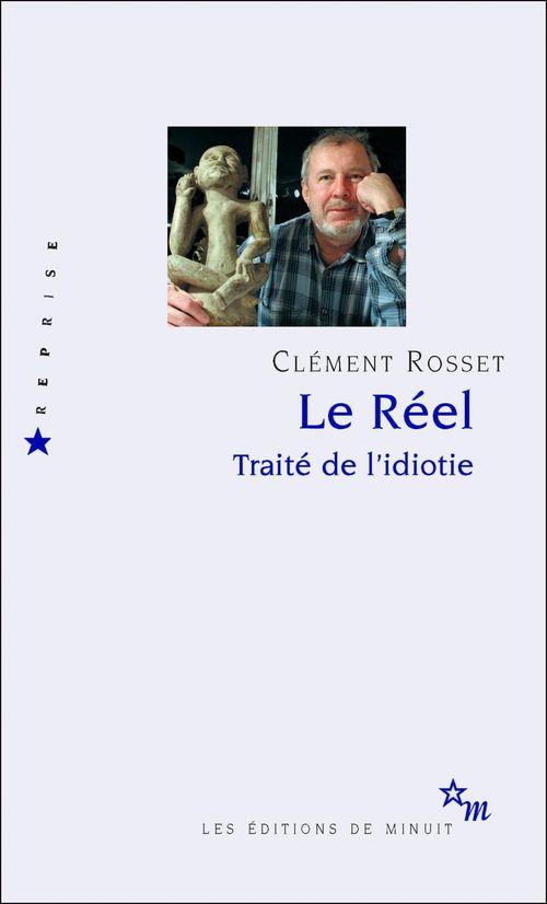 Le réel ; traité de l'idiotie