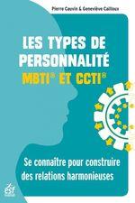 Les types de personnalité - MBTI et CCTI  - Geneviève Cailloux - Pierre CAUVIN