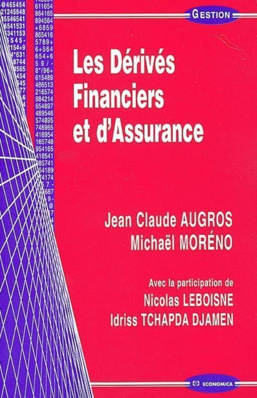 Les Derives Financiers Et D'Assurance ; Evaluation Et Techniques De Gestion