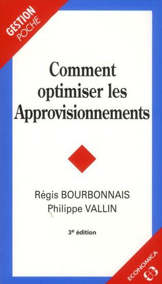 Comment Optimiser Les Approvisionnements, 3e Edition