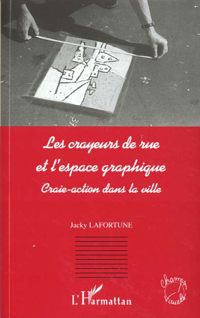 Les Crayeurs De Rue Et L'Espace Graphique ; Craie-Action Dans La Ville