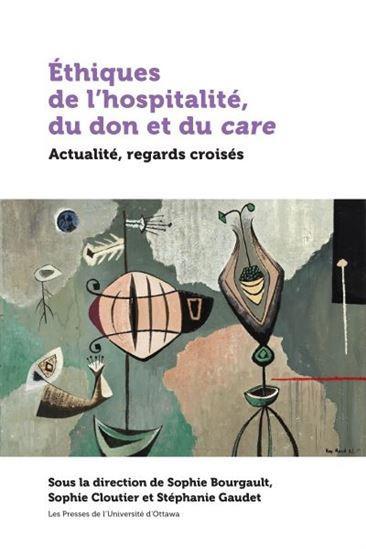 éthiques de l'hospitalité, du don et du care ; actualité, regards croisés