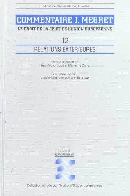 Relations exterieures volume 12  commentaires j megret le droit de la c.e et de (2e édition)