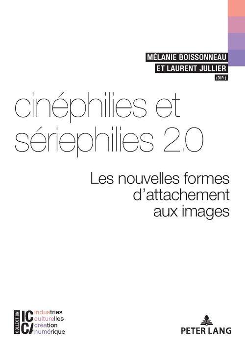 Cinéphilies et sériephilies 2.0