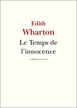 Vente Livre Numérique : Le Temps de l'innocence  - Edith Wharton