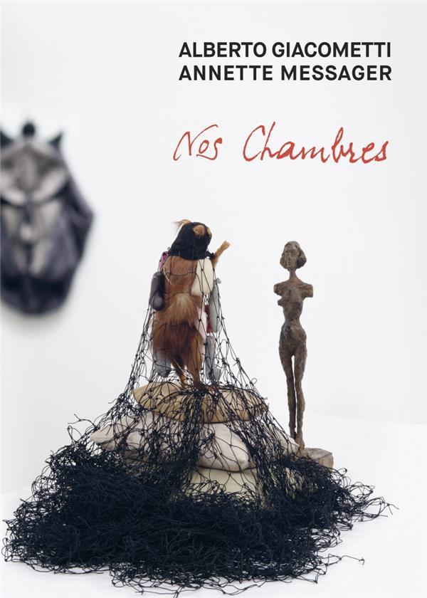 Alberto Giacometti, Annette Messager ; les chambres