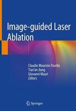 Image-guided Laser Ablation  - Claudio Maurizio Pacella - Tian''An Jiang - Giovanni Mauri