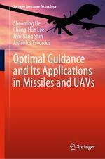 Optimal Guidance and Its Applications in Missiles and UAVs  - Chang-Hun Lee - Antonios Tsourdos - Hyo-Sang Shin - Shaoming He