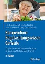 Kompendium Begutachtungswissen Geriatrie  - Matthias Meinck - Norbert Lubke - Jörg-Christian Renz - Friedemann Ernst